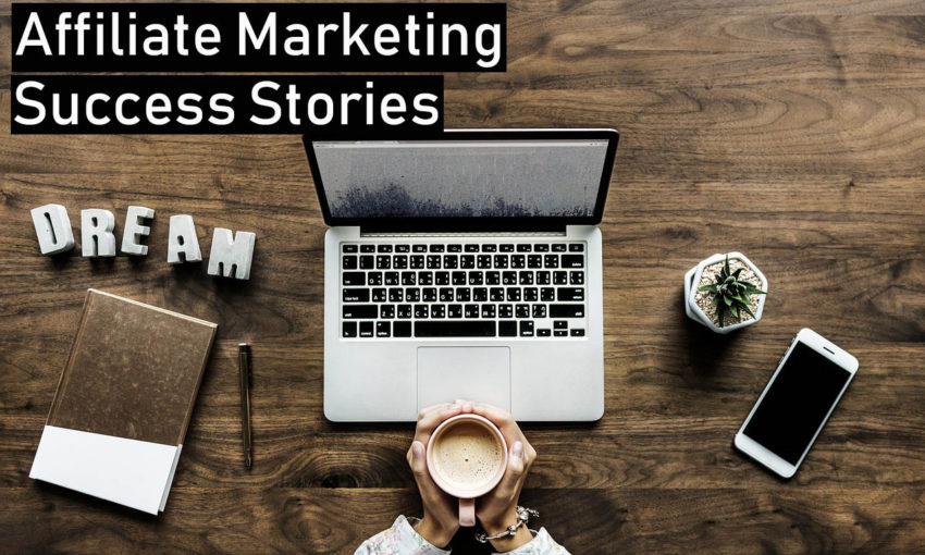 Affiliate Marketing Success Stories