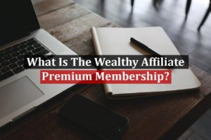 What Is Wealthy Affiliate Premium Featured image