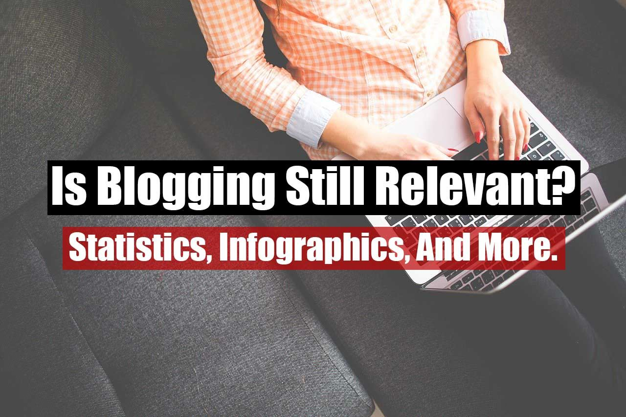 Is Blogging Still Relevant Featured Image