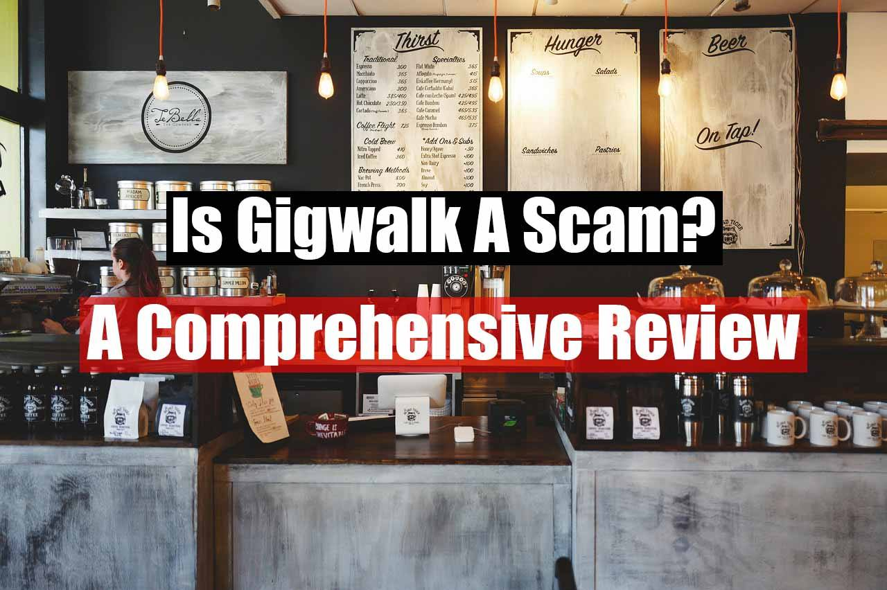 Is Gigwalk a scam